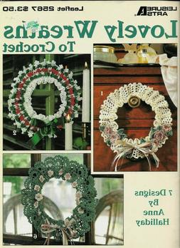 USED LOVELY WREATHS HOME DECOR 7 DESIGNS LEISURE ARTS CROCHE